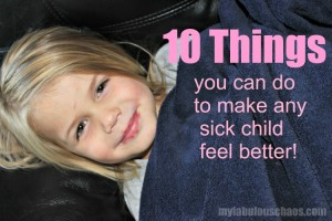 10 Things You Can Do For A Sick Little One