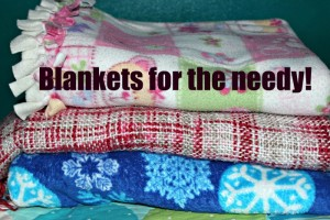Blankets for the needy!