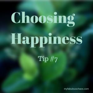 Choosing Happiness Tip#7