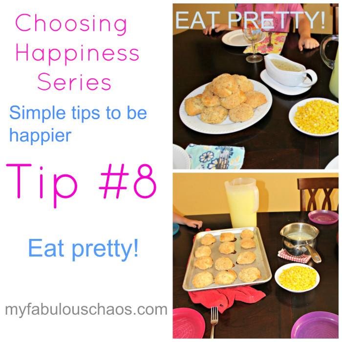 Choosing Happiness Tip #8 Eat Pretty