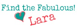 Find the Fabulous! <3 Lara